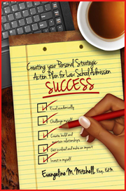 Creating Your Strategic  Success Plan for  Law School Admission  Success